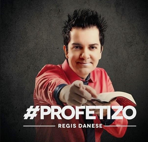 Baixar Regis Danese Profetizo 2014 Profetizo 2B2014