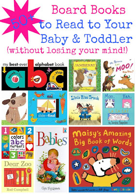 50+ Board Books to Read to Your Baby & Toddler (Without Losing Your Mind!) - A round-up of GREAT children's literature in board book form. All titles guaranteed to be twaddle-free.