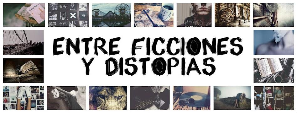 Entre Ficciones y Distopías