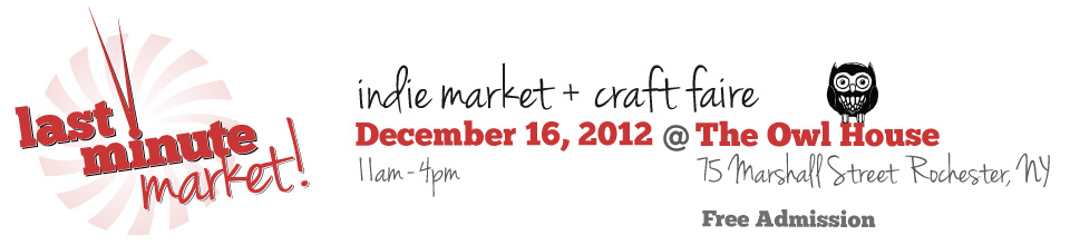 Last Minute Market · December 16, 2012 · The Owl House  · Rochester, NY