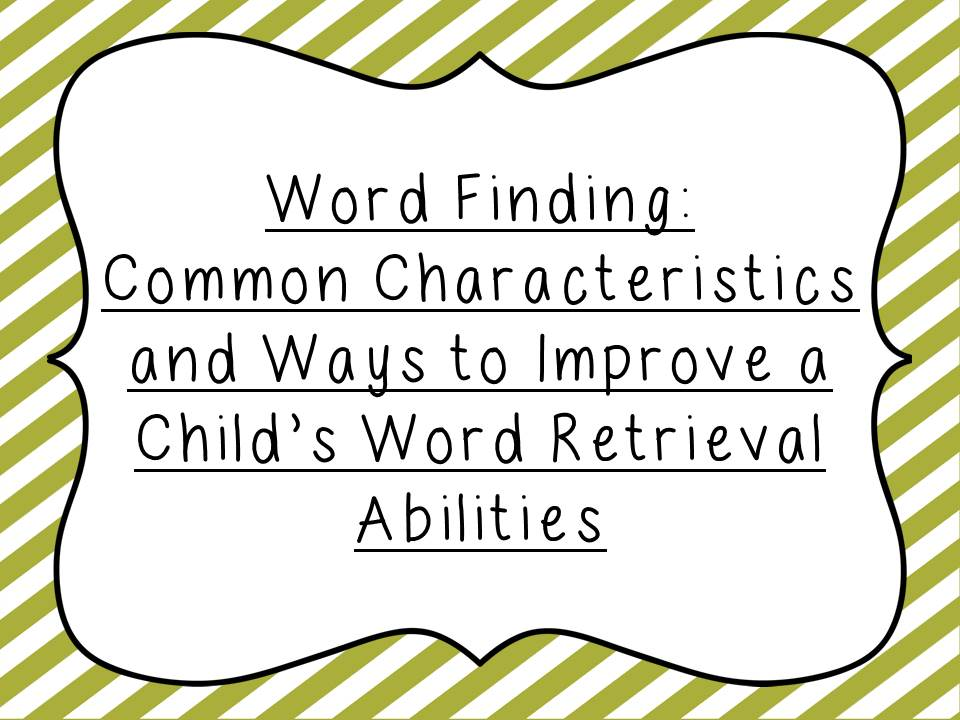 Word Nerd Speech Teach: Word Finding and a FREEBIE Parent Resource!