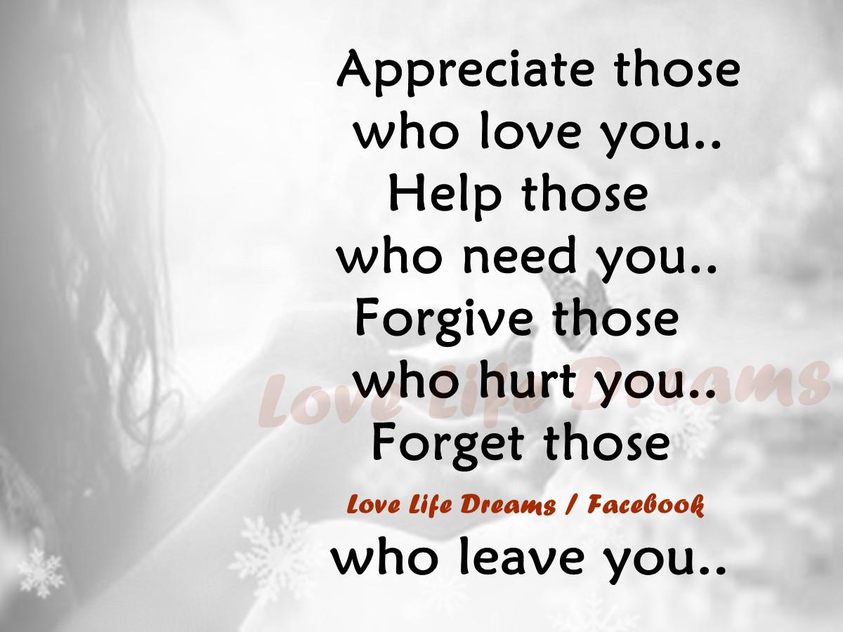U Hurt Me But I Still Love You Quotes Appreciate those who love you