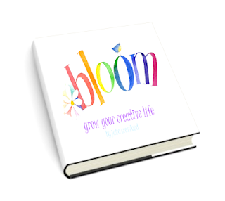Bloom - Grow Your Creative Life :: the ebook, now available