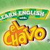 Inglés ~ Learn english with el Chavo ~ Chapter 1