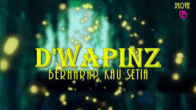 Download Mp3 D'Wapinz Band – Berharap Kau Setia