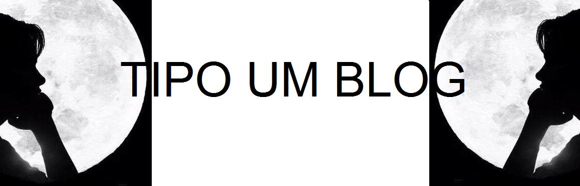 TIPO UM BLOG