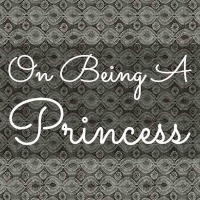 On Being A Princess