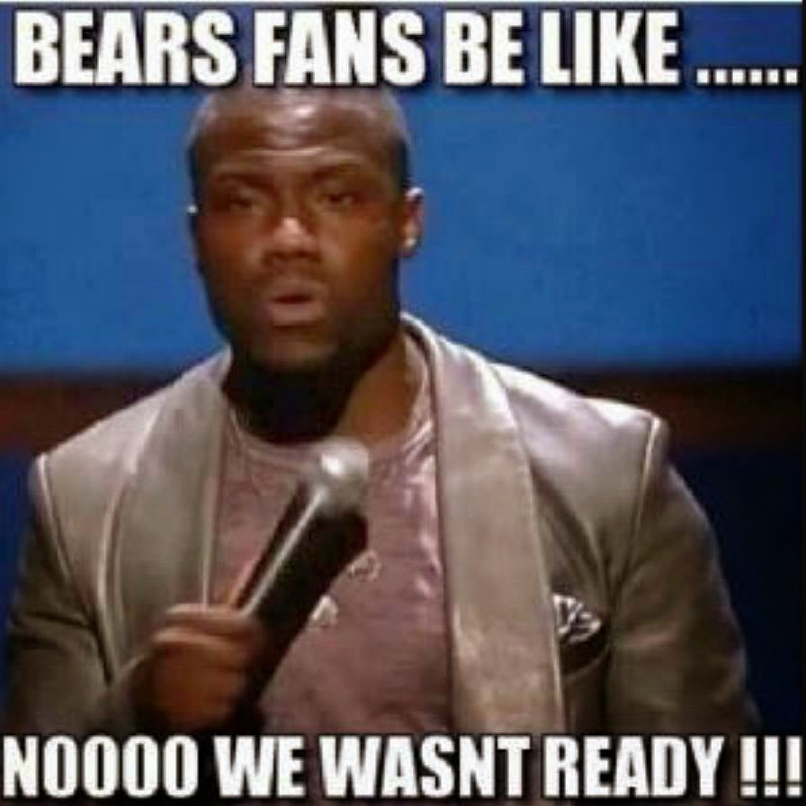 Bears Fans be Like Bears Fans be Like Nooo we