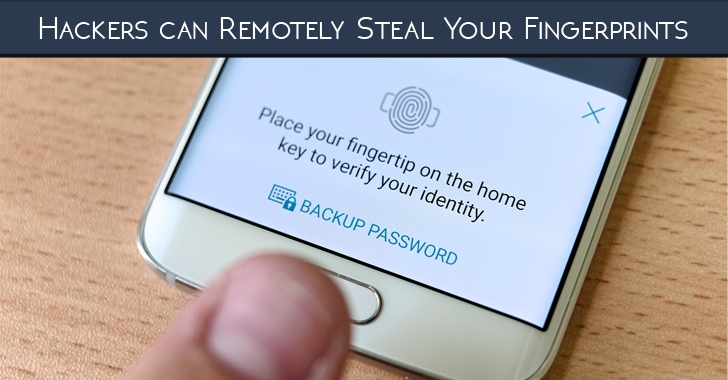 New Technique Lets Hackers Remotely Steal Your Fingerprints From Android Phones