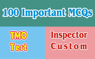 Sample Paper MCQs for TMO, Inspector Custom, Preventive Officer & Valuation Officer