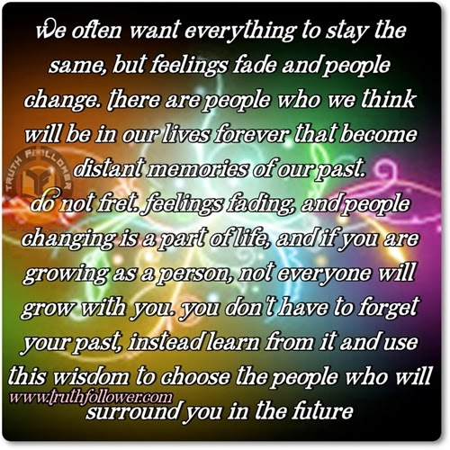 change and people Most people don't change, they just become more the way they already are.