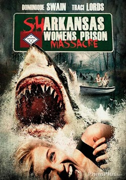 Cá Mập Trỗi Dậy - Sharkansas Women&#39s Prison Massacre