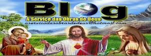 Blog: A Serviço da Obras de Deus!