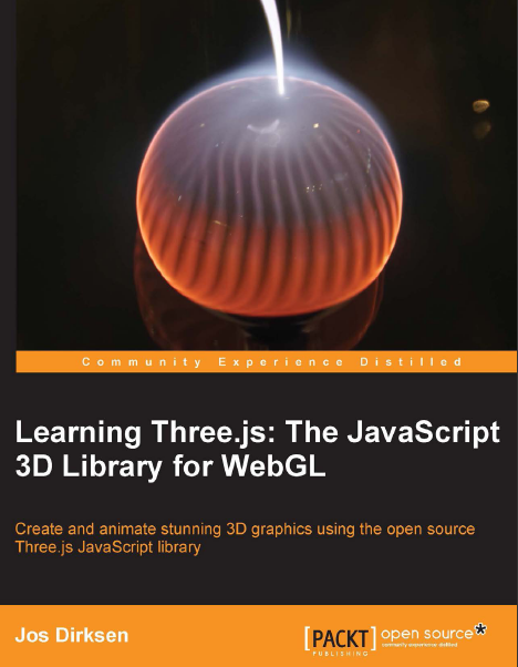 Download PDF Learning Three.js: The JavaScript 3D Library for WebGL Create and animate stunning 3D graphics using the open source Three.js JavaScript library by Jos Dirksen