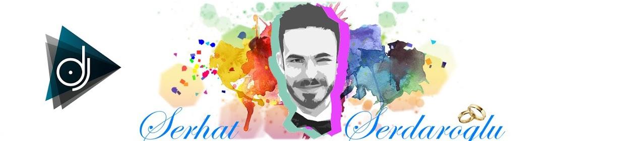 DJ Serhat Serdaroglu / Düğün DJ Hizmeti / Organizasyon / Bayan DJ