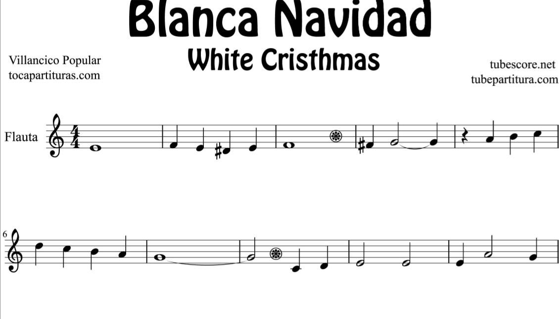 Blanca Navidad Partitura de Flauta, Violín, Saxofón Alto, Trompeta, Viola, Oboe, Clarinete, Saxo Tenor, Soprano Sax, Trombón, Fliscorno, chelo, Fagot, Barítono, Bombardino, Trompa o corno, Tuba... Villancico White Christmas Sheets