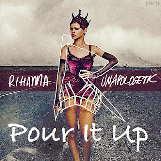 Rihanna - Pour It Up Lyrics