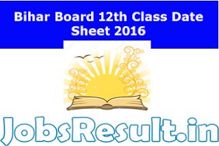 Bihar Board 12th Class Date Sheet 2016