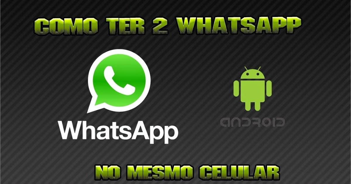 Como instalar 2 WhatsApp no mesmo celular Android