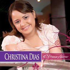 Christina Dias - É Preciso Adorar 2011