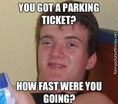 Really High Guy Meme Funny Parking Ticket