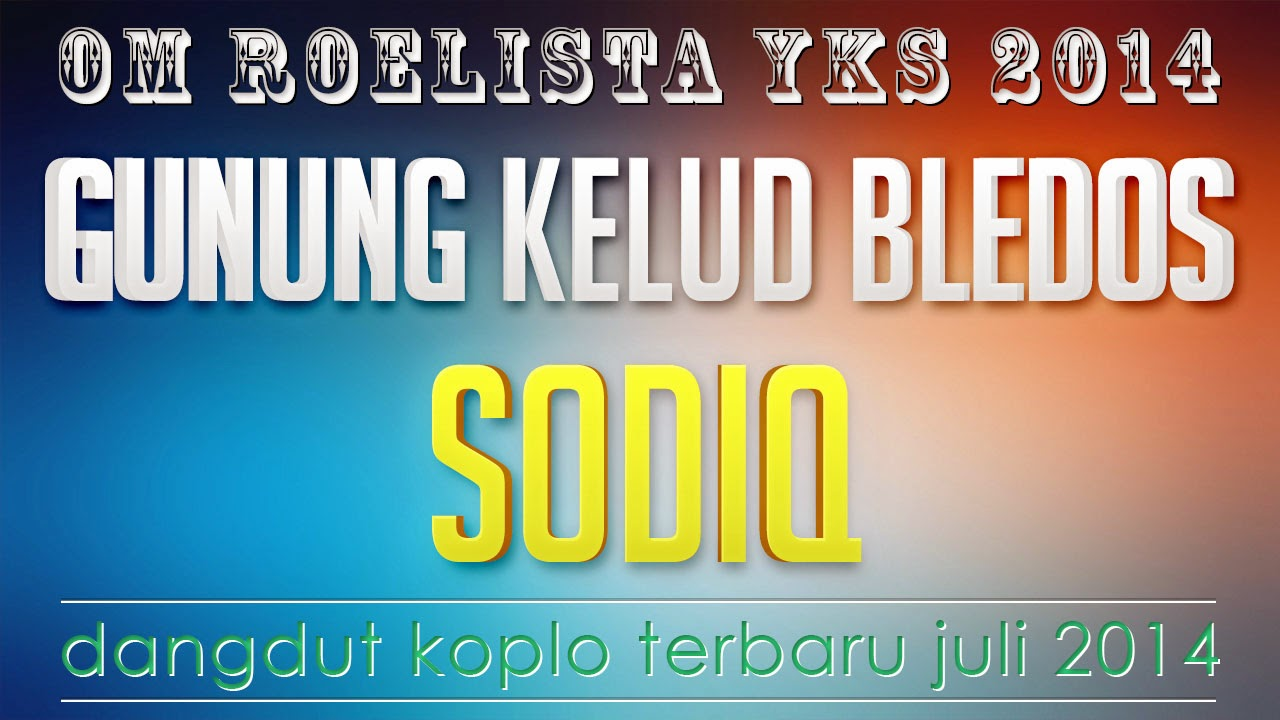 Musik Dangdut Gunung Kelud Bledos Sodiq Roelista YKS 2014 ...