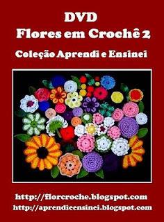 dvd flores em croche volume 2 cursos da Coleção Aprendi e Ensinei com Edinir-Croche video aulas loja curso de croche