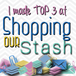 I made the Top 3 at Shopping Our Stash