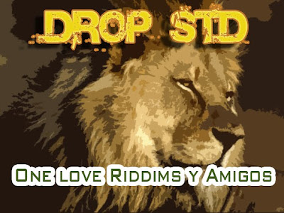 DROP STD - One Love Riddims y Amigos