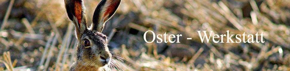 Oster-Werkstatt