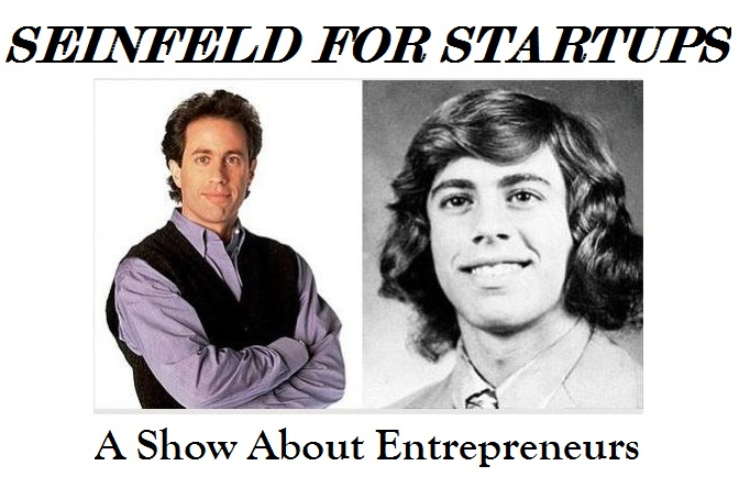 SEINFELD FOR STARTUPS