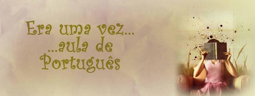 Era uma vez... aula de Português