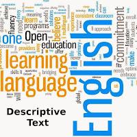 descriptive text bagi sobat yang lagi nyari tugas contoh descriptive