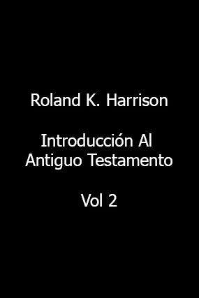 Roland K. Harrison-Introducción Al Antiguo Testamento-Vol 2-