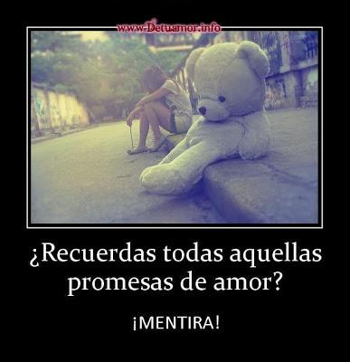 ¿Recuerdas todas aquellas promesas de amor? ¡Mentira!