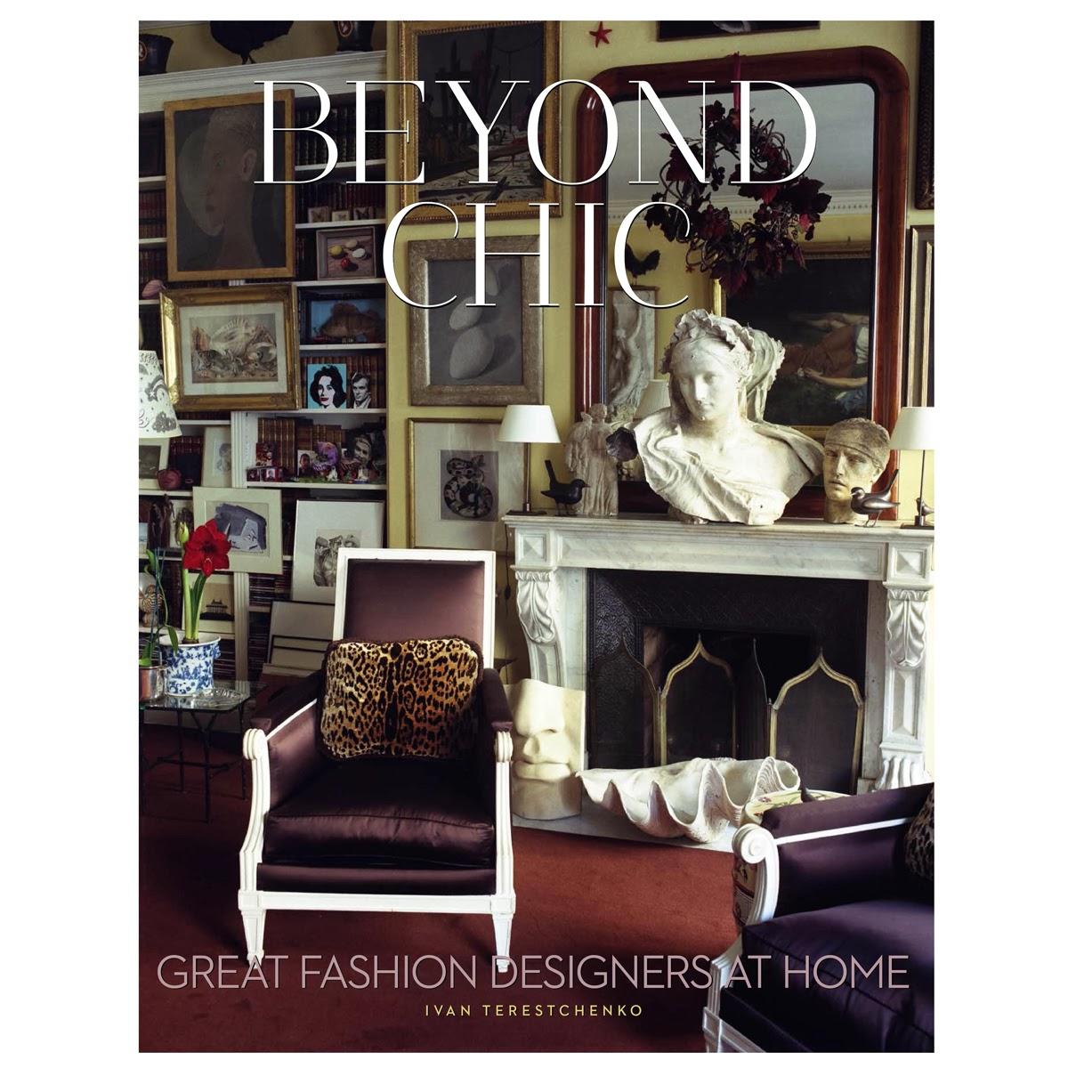 Beyond Chic - Great Fashion Designers at Home: Ivan Terestchenko