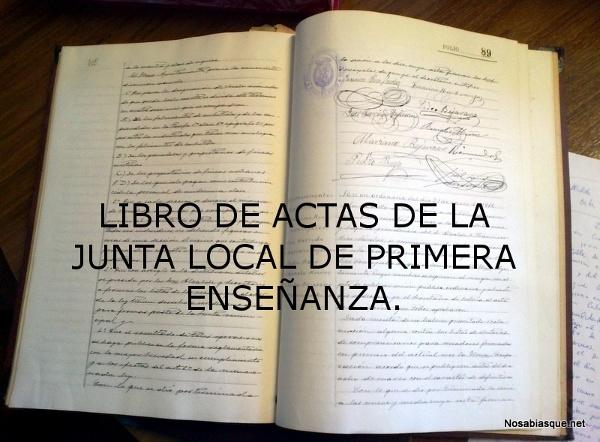 DATOS  DEL ARCHIVO MUNICIPAL, LIBRO DE ACTAS DE LA JUNTA LOCAL DE PRIMERA ENSEÑANZA