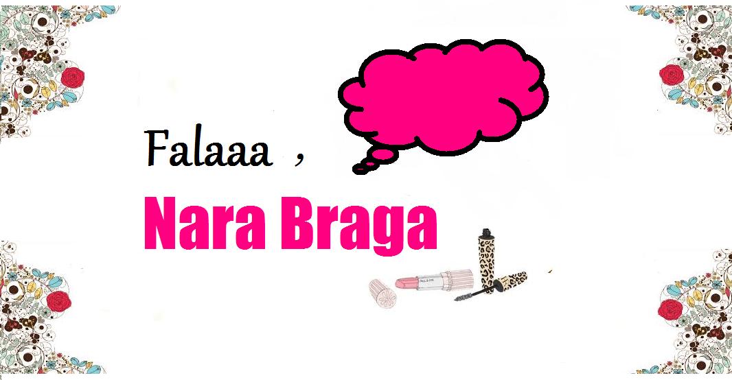 Falaaa, Nara Braga