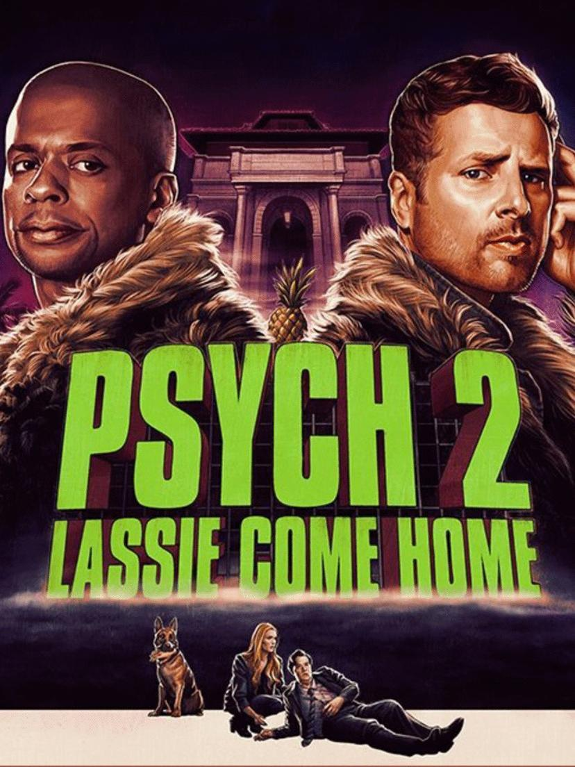"""PSYCH 2: LASSIE COME HOME"""