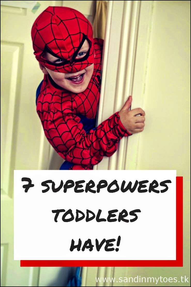 Seven superpowers that toddlers seem to have!