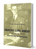 FRANCISCO LAYNA SERRANO, EL SEÑOR DE LOS CASTILLOS