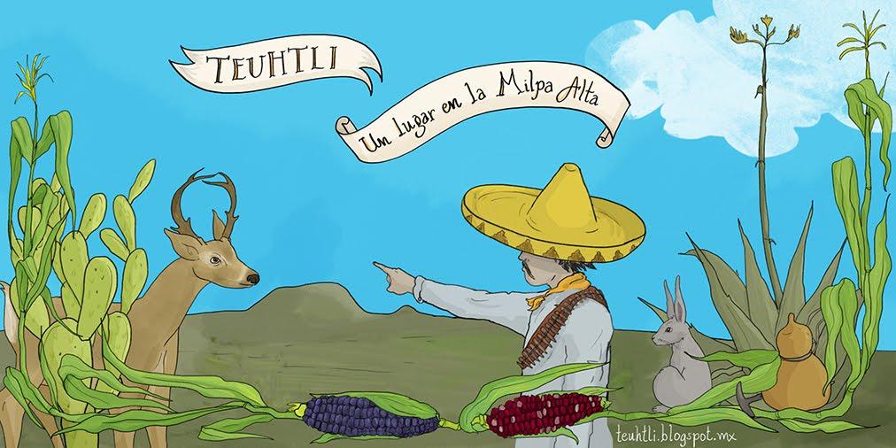 || Teuhtli || Un lugar en la Milpa Alta.