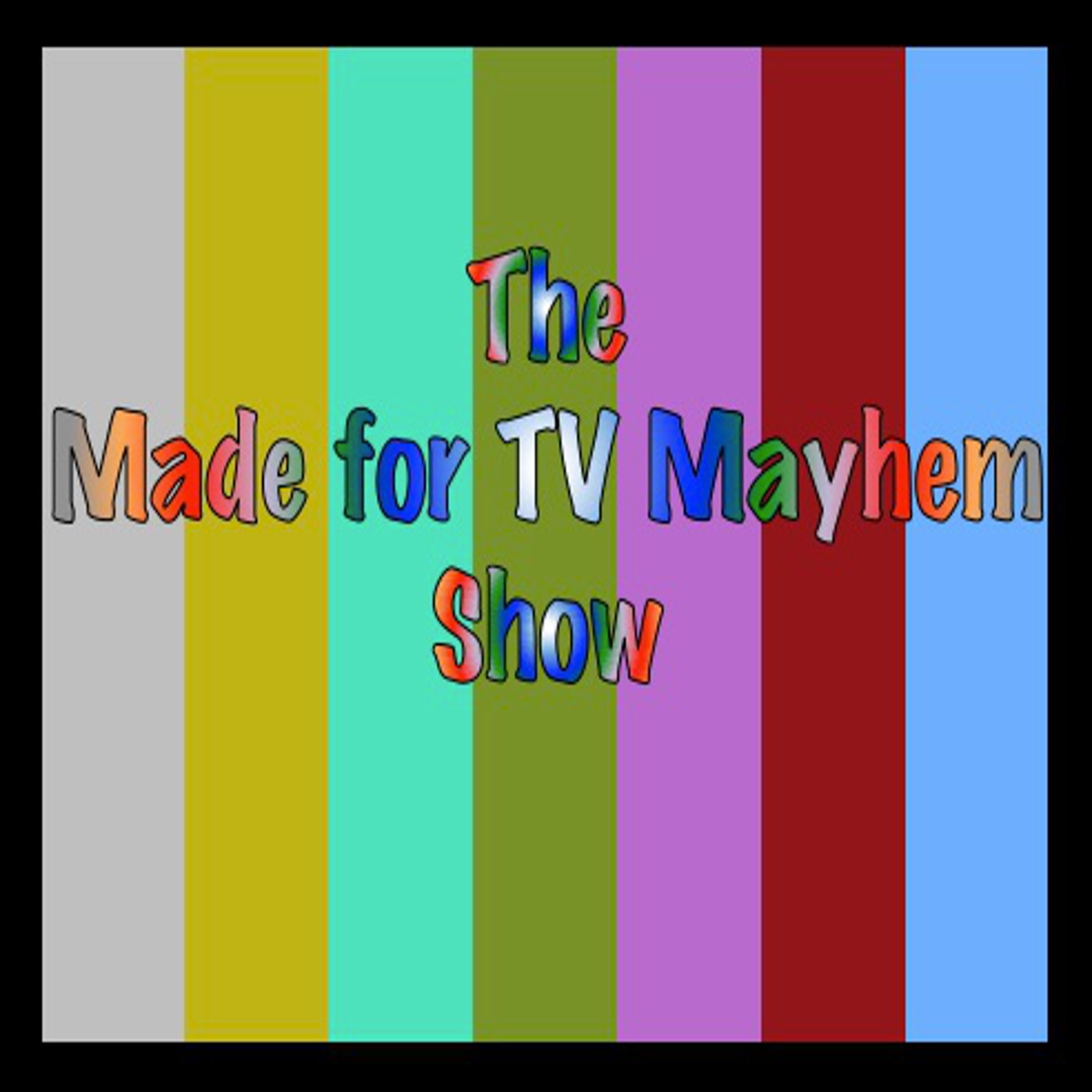 Made for TV Mayhem Show » podcast
