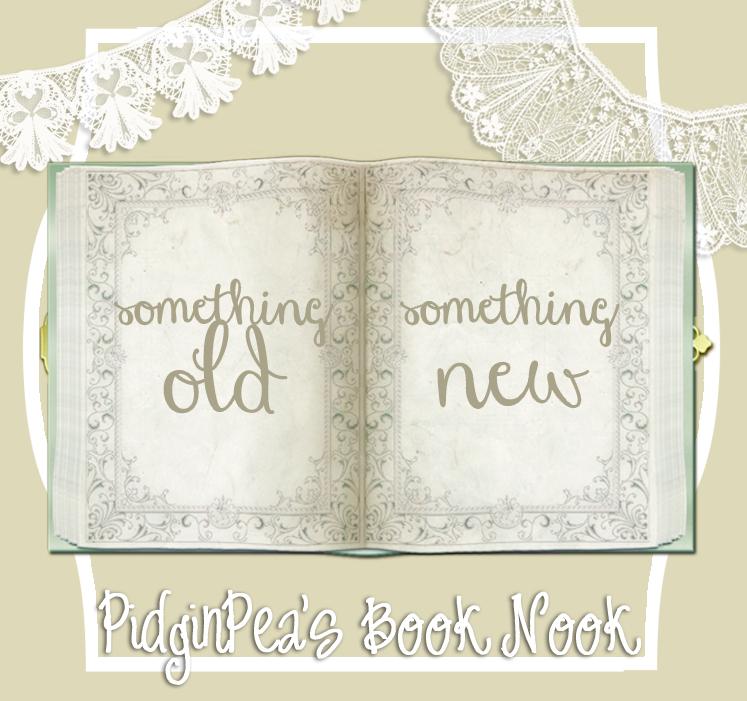 http://pidginpeasbooknook.blogspot.com/p/something-old-something-new.html