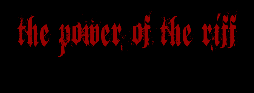 \m/ The Power of the Riff  \m/