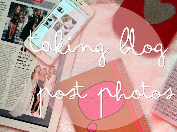 Taking Blog Post Photos ♡