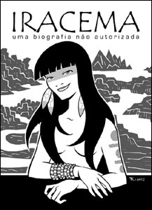 Iracema: uma biografia não autorizada (2005)