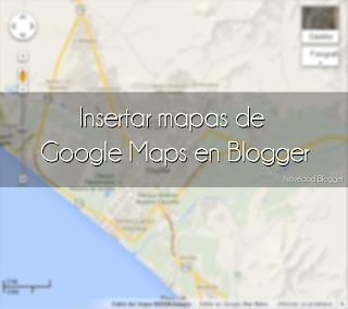 insertar mapa google maps blogger