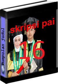 Kumpulan Judul dan Skripsi PAI Tarbiyah Volume 16
