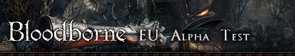 Bloodborne EU Alpha Test